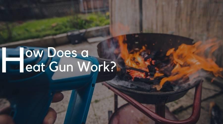 How Does A Heat Gun Work?