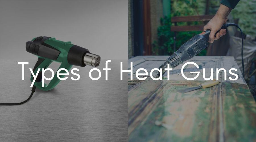 Different Types of Heat Guns