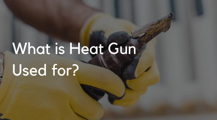 What is Heat Gun Used for_